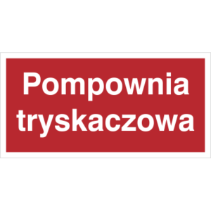 Znak Pompownia Tryskaczowa piktogram bezpieczeństwa przeciwpożarowy oznakowanie bezpieczeństwa pożarowego czerwone fotoluminescencyjne płyta pvc folia naklejka sklep bhp