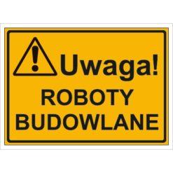 Tablica budowlana Uwaga! Roboty Budowlane oznakowanie bhp na budowę budowlany tabliczka ostrzegawcza dla behapowca uwaga ostrzegająca dla budowlańców pomarańczowa żółta czarna sklep bhp system interentowy