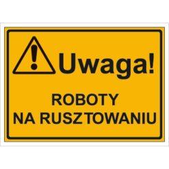 Tablica budowlana Uwaga! Roboty na Rusztowaniu oznakowanie bhp na budowę budowlany tabliczka ostrzegawcza dla behapowca uwaga ostrzegająca dla budowlańców pomarańczowa żółta czarna sklep bhp system interentowy